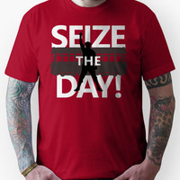 Seize The Day! Unisex T-Shirt