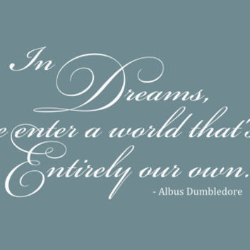 Harry Potter Wall Decal 'In Dreams, We Enter A World That's Entirely Our Own' Quote
