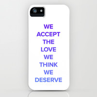 We Accept the Love We Think We Deserve iPhone & iPod Case by Good Sense