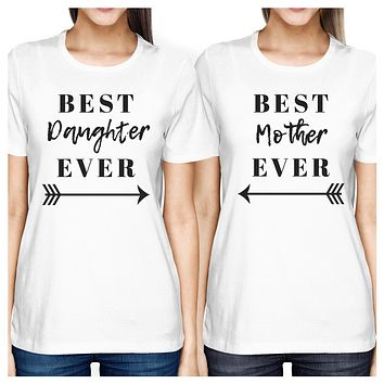 Best Daughter & Mother Ever White Womens T Shirt Cute Gift For Moms