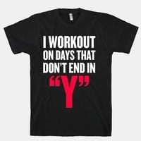 """I Workout on Days that don't End in """"Y"""""""