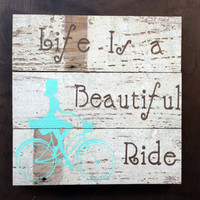 """Shabby chic barn wood sign """"life is a beautiful ride"""" cottage rustic hand painted antique barnwood home decor upcycled wall hanging decor"""