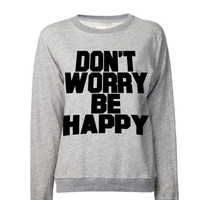 Don't Worry Be Happy Sweatshirt | Bob Marley Sweatshirt | WEED Tshirt