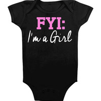 Funny Onesuit for Baby Girls - FYI I'm a Girl Its a Girl - Cute Unique T-shirt Modern Bodysuit Onsies Onsy Newborn 6 12 18 Months