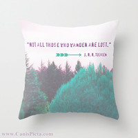 """J.R.R. Tolkien Quote OR """"Dreamland Forest"""" 16x16 Graphic Print Decorative Throw Pillow Cover """"Not all who wander are lost"""" LOTR Fuchsia Teal"""