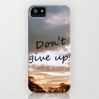 Don't give up! iPhone & iPod Case by Louise Machado