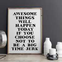 """Awesome Things Will Happen Today Digital Print """"Big Time Jerk"""" Typography Poster Modern Decor Funny Wall Art For Men Funy Wall Art Print art"""