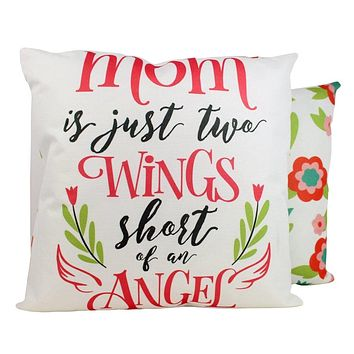 Mom is just Two Wings Short of an Angel | Pillow Cover | Floral Decor | Home Decor | Throw Pillow | Mom Gift |  Gift for her | Room Decor