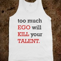 too much EGO will KILL your TALENT. - Marvel Designs