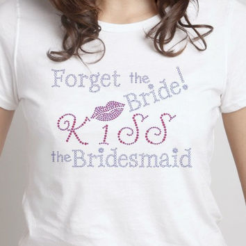 Forget The Bride Kiss the Bridesmaid