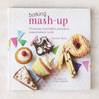 Baking Mash-Up: Chownies, Tiramuffins, Pretzants, Sneezecake And More By Victoria Glass