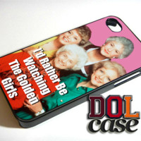 Id Rather Be Watching The Golden Girls Cell Phone Case Cover Dorothy Rose Sophia Blanche Betty iPhone Case Cover|iPhone 4s|iPhone 5s|iPhone 5c|iPhone 6|iPhone 6 Plus|Free Shipping| Consta 753