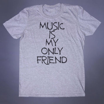 Anti Social Shirt Music Is My Only Friend Slogan Tee Grunge Band Punk Rock Alternative Tumblr T-shirt