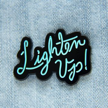 """Lighten Up"" Neon Sign Enamel Pin"