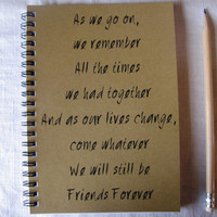 As we go on, we remember all the times we had together - 5 x 7 journal