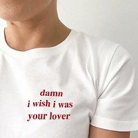 Damn I Wish I Was Your Lover Tee
