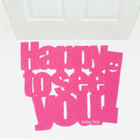 """Door mat """"Happy to see you!"""" with a smile. Personalized doormat. Cool rug"""