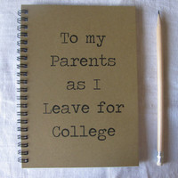 To my Parents as I Leave for College - 5 x 7 journal