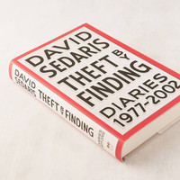Theft by Finding: Diaries (1977-2002) By David Sedaris   Urban Outfitters