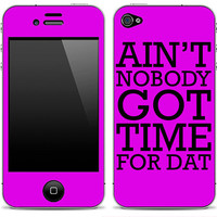 Ain't NoBody Got Time For That 2 iPhone 4/4s Skin by DesignSkinz