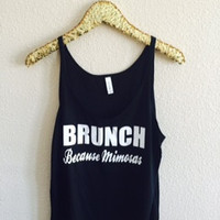 Brunch Because Mimosas - Slouchy Relaxed Fit Tank - Ruffles with Love - Fashion Tee - Graphic Tee