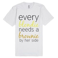 every blondie needs a brownie by her side-Unisex White T-Shirt