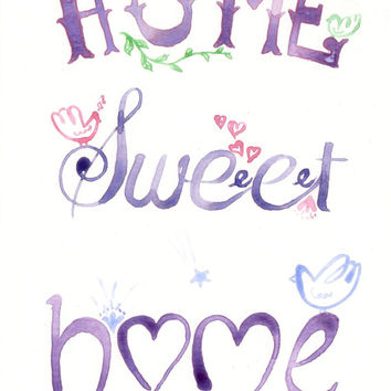 """Original watercolor Painting - """"Home Sweet HOme"""" Quote Hand Lettering"""