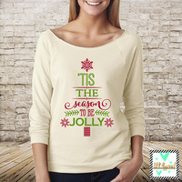 Christmas Shirt - Tis The Season To BE Jolly - Bright and Merry Shirt - Christmas 3/4 Sleeve Shirt - Cute Christmas Shirt for Adults