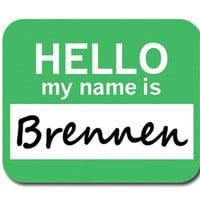 Brennen Hello My Name Is Mouse Pad