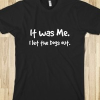 LET THE DOGS OUT TEE