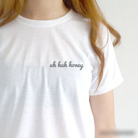 "White ""uh hum honey""Letter Print T Shirt"