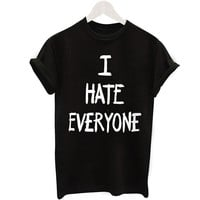 I HATE EVERYONE Letter Casual Black T-Shirt Fashion New Design Print Tee Shirt Femme Camiseta Mujer Tops Large Size Women