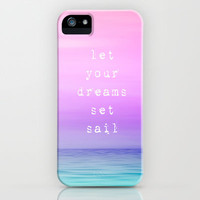 LET YOUR DREAMS SET SAILS - For iphone 3,4,5, ipod touch, samsung galaxy S4
