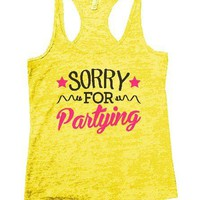 Sorry For Partying Burnout Tank Top By BurnoutTankTops.com - 1342