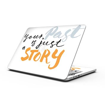 Your Past is just a Story - MacBook Pro with Retina Display Full-Coverage Skin Kit