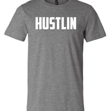 Hustlin - Unisex Graphic Tee