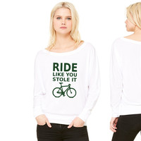 ride like you stole it - bicycle - Copy women's long sleeve tee