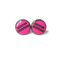 Hot Pink Free Thinker Question everything. Stud Earrings -  Pro Science Agnostic Atheist Earrings