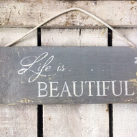 life is beautiful. garden decor. rustic sign.