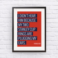 Rings Quote by Patrick Roy