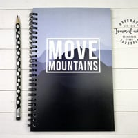 Writing journal, spiral notebook, bullet journal, sketchbook, inspirational, motivational quote, blank lined grid  - Move mountains