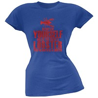 Always Be Yourself Lobster Royal Juniors Soft T-Shirt