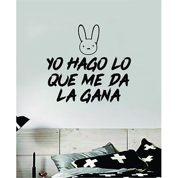 Bad Bunny Yo Hago Lo Que Me Da La Gana YHLQMDLG Wall Decal Home Decor Sticker Vinyl Bedroom Room Quote Spanish Music Reggaeton Girls Funny Teen Lyrics