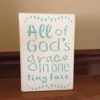 Baby Shower Gift, Nursery Decor, Decor for Baby's Room, All Of God's Grace In One Tiny Face Rustic Gender Neutral Wooden Block Sign