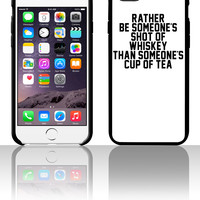 Rather Be Someone's Shot Of Whiskey 5 5s 6 6plus phone cases