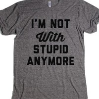 Not With Stupid-Unisex Athletic Grey T-Shirt