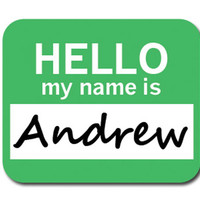 Andrew Hello My Name Is Mouse Pad