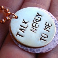 Talk Nerdy To Me - Geeky Pickup Line Necklace in Copper and Brass