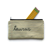 Zodiac Sign - Taurus - Pencil Case - Zipper Pouch - April or May Gift - Notebook Paper Fabric - Makeup Bag - Hand Embroidered