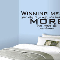 """LARGE """"Winning means you're willing to go longer, work harder and give more"""" Vince Lombardi Quote Vinyl Wall Art Decal For Boys Room"""